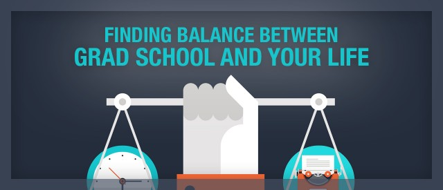 Finding balance between grad school and your personal life
