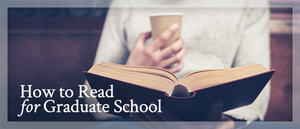 How to Read for Grad School